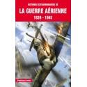 HISTOIRES EXTRAORDINAIRES DE LA GUERRE AERIENNE 1939-1945