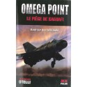 OMEGA POINT LE PIEGE DE KADHAFI