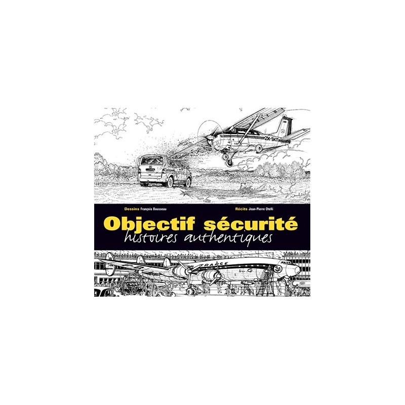 Objectif sécurité — histoires authentiques