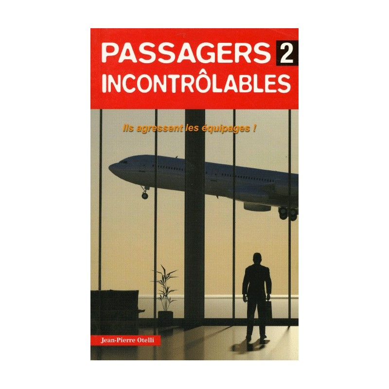 PASSAGERS INCONTROLABLES 2