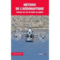 MÉTIERS DE L'AÉRONAUTIQUE Essais en vol et mise au point