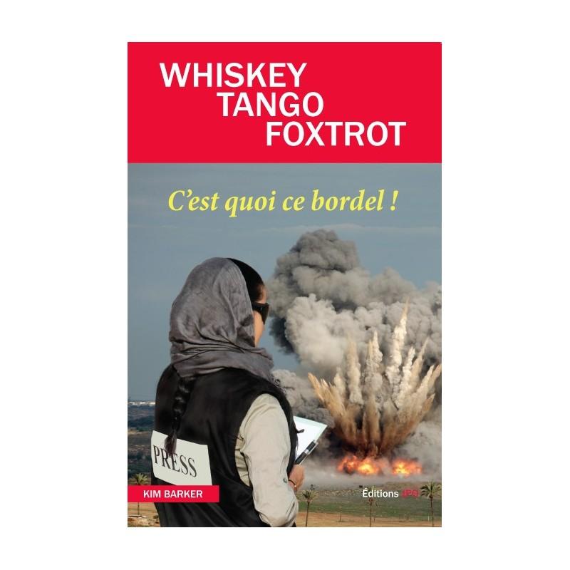 WHISKEY TANGO FOXTROT C'est quoi ce bordel ?