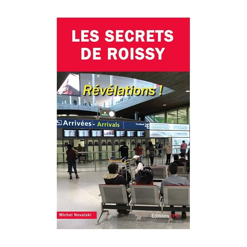 LES SECRETS DE ROISSY