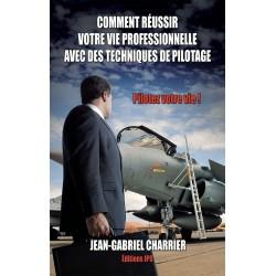 COMMENT REUSSIR VOTRE VIE PROFESSIONNELLE AVEC DES TECHNIQUES DE PILOTAGE