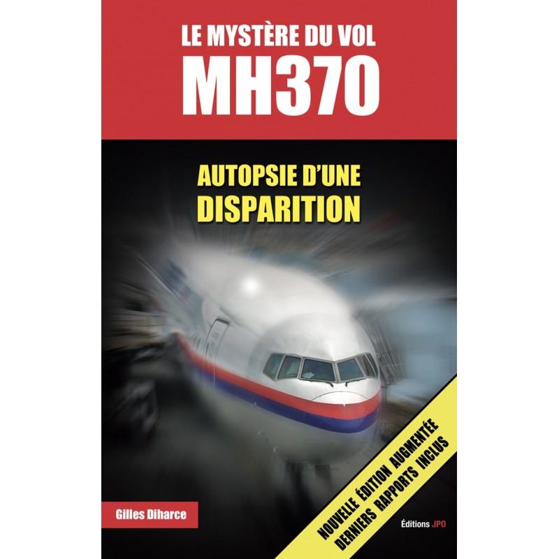 LE MYSTÈRE DU VOL MH370 Autopsie d'une disparition