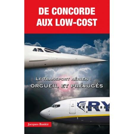 De Concorde aux low-cost — Le transport aérien : orgueil et préjugés.