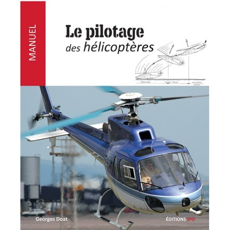 LE PILOTAGE DES HÉLICOPTÈRES