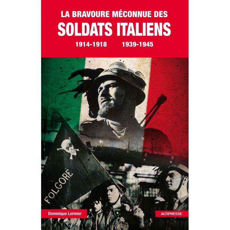 LA BRAVOURE MECONNUE DES SOLDATS ITALIENS