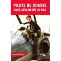 PILOTE DE CHASSE AVEC SEULEMENT LE BAC