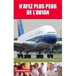 N'AYEZ PLUS PEUR DE L'AVION