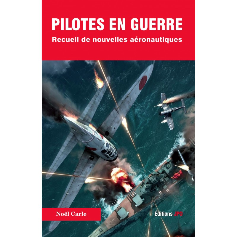 PILOTES EN GUERRE Recueil de nouvelles aéronautiques