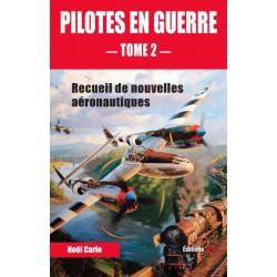 PILOTES EN GUERRE – TOME 2 –