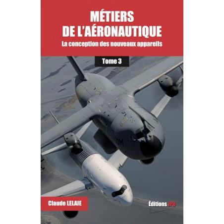Métiers de l'aéronautique - La conception des nouveaux appareils tome 3