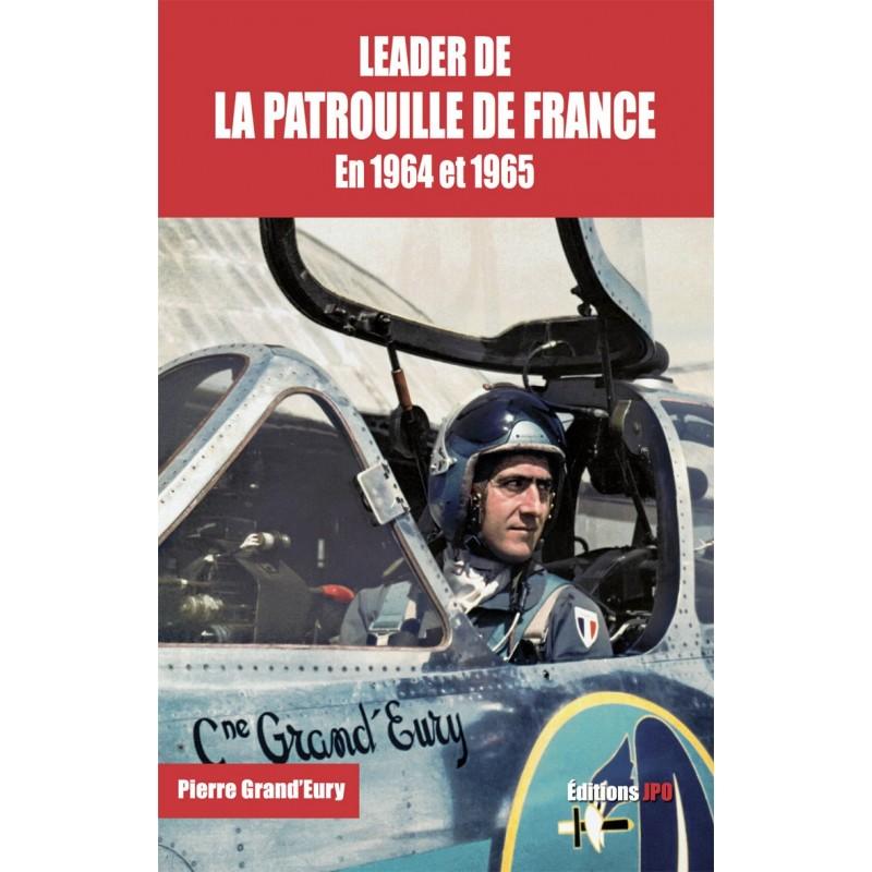 LEADER DE LA PATROUILLE DE FRANCE EN 1964 ET 1965