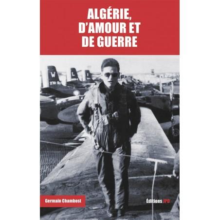 ALGÉRIE D'AMOUR ET DE GUERRE