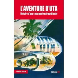 L'AVENTURE D'UTA - histoire d'une compagnie extraordinaire